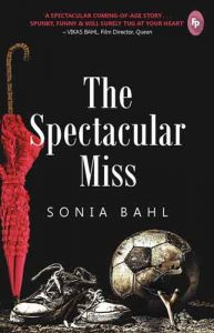 Sonia Bahl - The Spectacular Miss